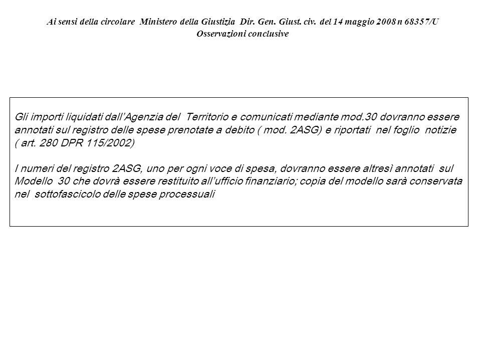 Ai sensi della circolare Ministero della Giustizia Dir. Gen. Giust. civ. del 14 maggio 2008 n 68357/U Osservazioni conclusive Gli importi liquidati da