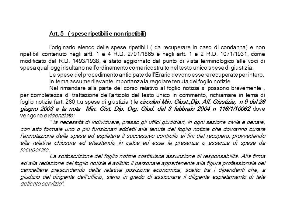 Art. 5 ( spese ripetibili e non ripetibili) loriginario elenco delle spese ripetibili ( da recuperare in caso di condanna) e non ripetibili contenuto
