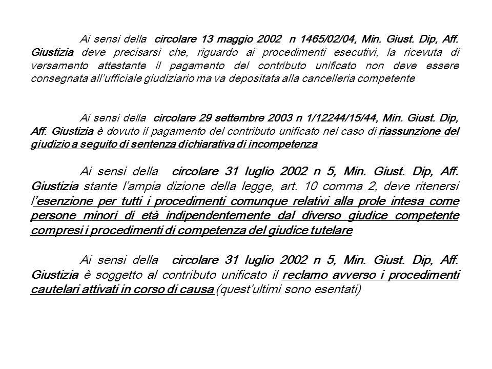 Ai sensi della circolare 13 maggio 2002 n 1465/02/04, Min. Giust. Dip, Aff. Giustizia deve precisarsi che, riguardo ai procedimenti esecutivi, la rice