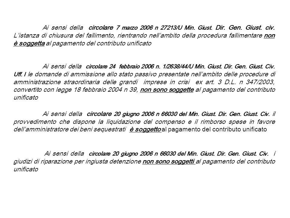 Ai sensi della circolare 7 marzo 2006 n 27213/U Min. Giust. Dir. Gen. Giust. civ. Listanza di chiusura del fallimento, rientrando nellambito della pro