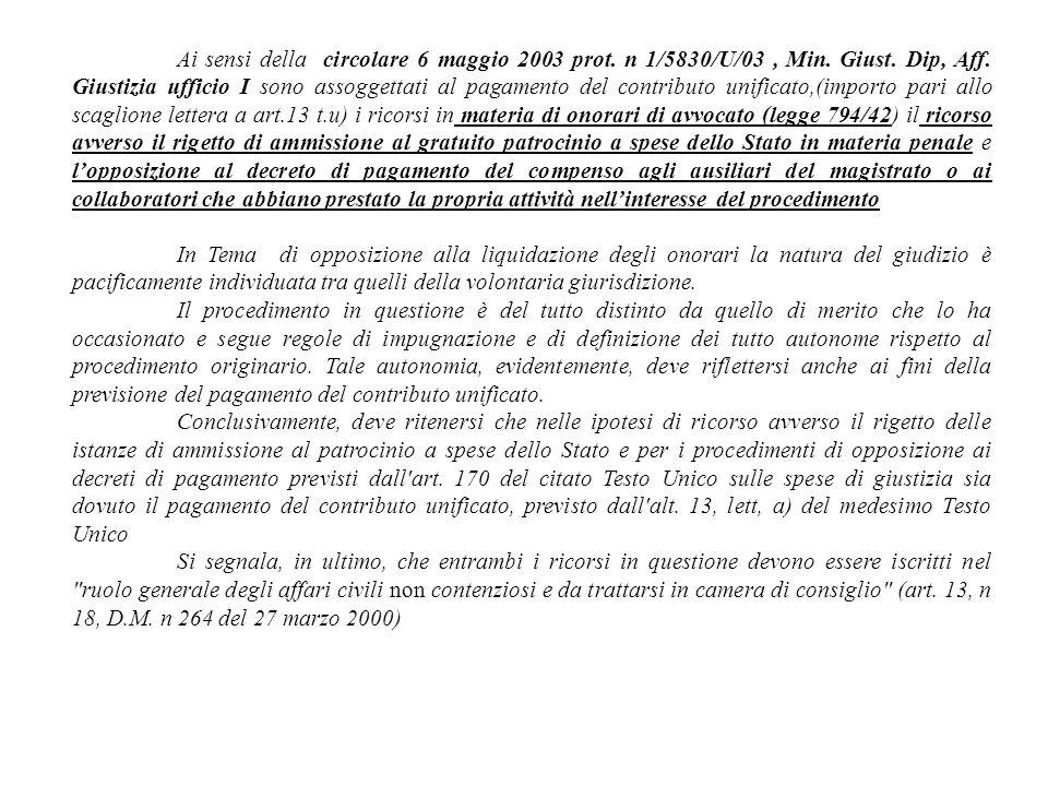 Ai sensi della circolare 6 maggio 2003 prot. n 1/5830/U/03, Min. Giust. Dip, Aff. Giustizia ufficio I sono assoggettati al pagamento del contributo un