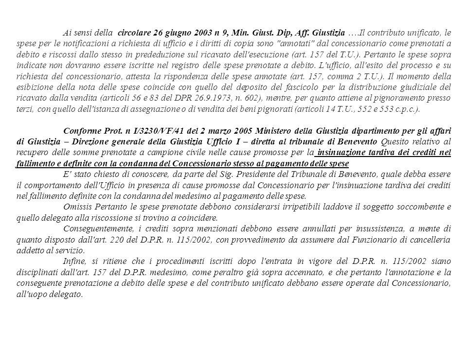 Ai sensi della circolare 26 giugno 2003 n 9, Min. Giust. Dip, Aff. Giustizia ….Il contributo unificato, le spese per le notificazioni a richiesta di u