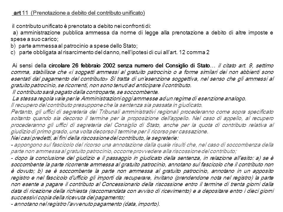art 11 (Prenotazione a debito del contributo unificato) il contributo unificato è prenotato a debito nei confronti di: a) amministrazione pubblica amm