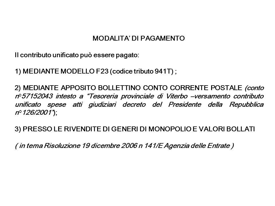 MODALITA DI PAGAMENTO Il contributo unificato può essere pagato: 1) MEDIANTE MODELLO F23 (codice tributo 941T) ; 2) MEDIANTE APPOSITO BOLLETTINO CONTO