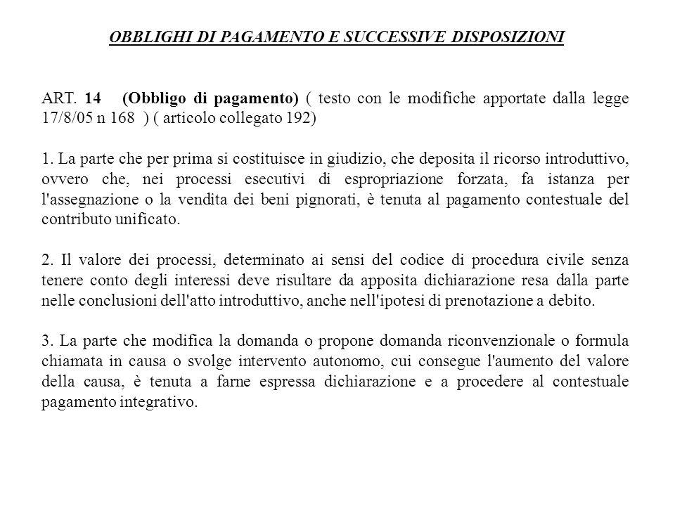 OBBLIGHI DI PAGAMENTO E SUCCESSIVE DISPOSIZIONI ART. 14 (Obbligo di pagamento) ( testo con le modifiche apportate dalla legge 17/8/05 n 168 ) ( artico