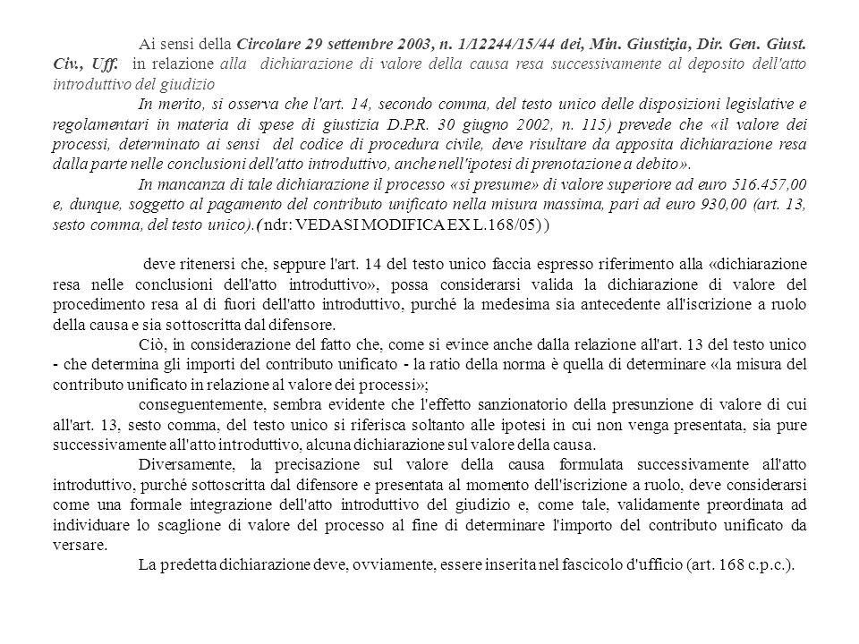 Ai sensi della Circolare 29 settembre 2003, n. 1/12244/15/44 dei, Min. Giustizia, Dir. Gen. Giust. Civ., Uff. in relazione alla dichiarazione di valor