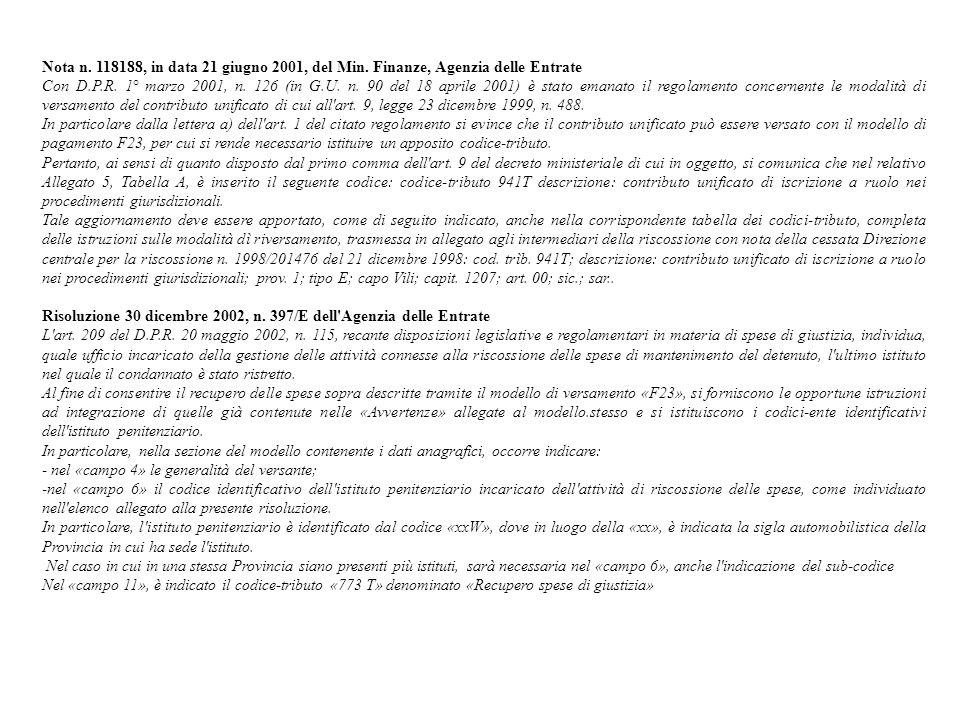 Nota n. 118188, in data 21 giugno 2001, del Min. Finanze, Agenzia delle Entrate Con D.P.R. 1° marzo 2001, n. 126 (in G.U. n. 90 del 18 aprile 2001) è