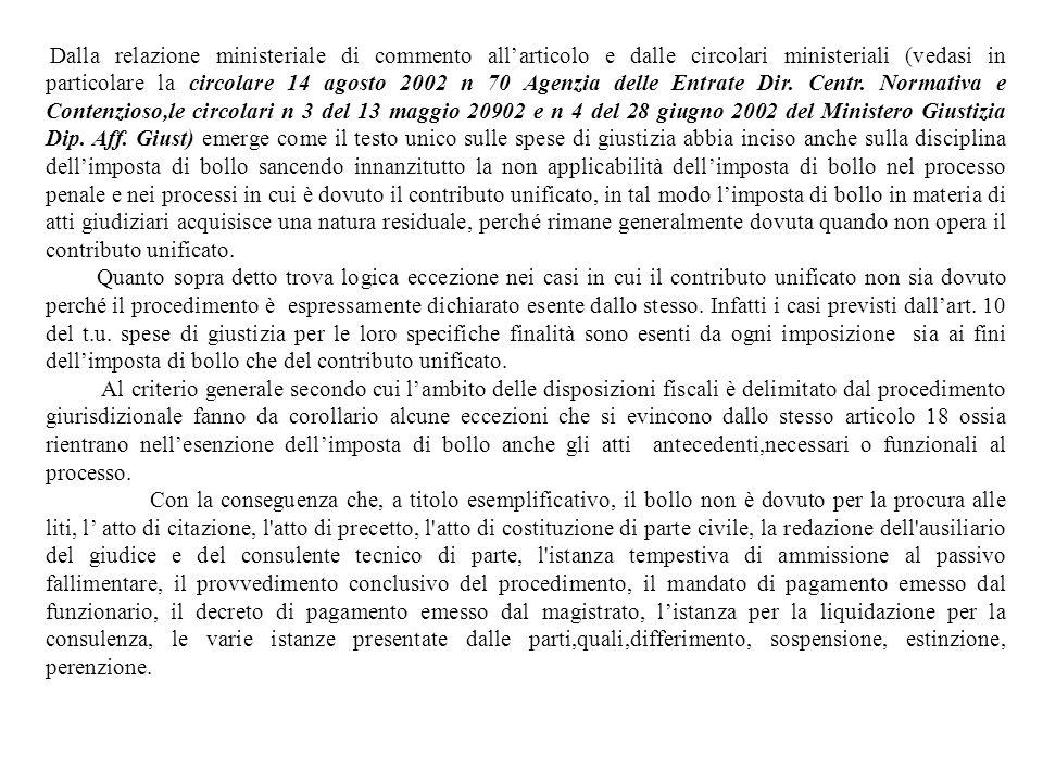 Dalla relazione ministeriale di commento allarticolo e dalle circolari ministeriali (vedasi in particolare la circolare 14 agosto 2002 n 70 Agenzia de