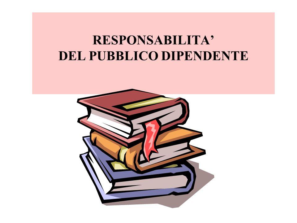RESPONSABILITA DEL PUBBLICO DIPENDENTE