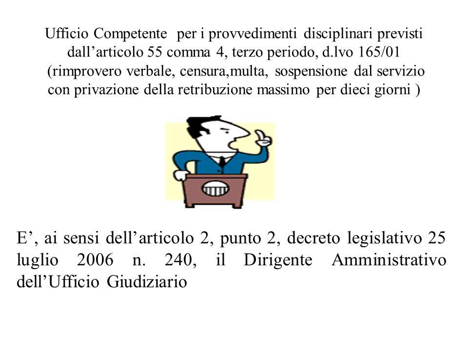 E, ai sensi dellarticolo 2, punto 2, decreto legislativo 25 luglio 2006 n.