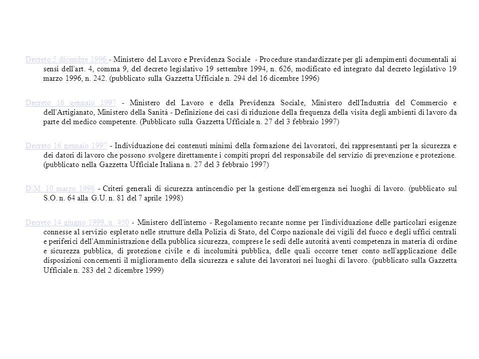 Decreto 5 dicembre 1996 Decreto 5 dicembre 1996 - Ministero del Lavoro e Previdenza Sociale - Procedure standardizzate per gli adempimenti documentali