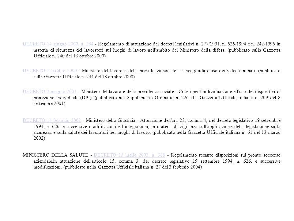 DECRETO 14 giugno 2000, n.284DECRETO 14 giugno 2000, n.284 - Regolamento di attuazione dei decreti legislativi n. 277/1991, n. 626/1994 e n. 242/1996