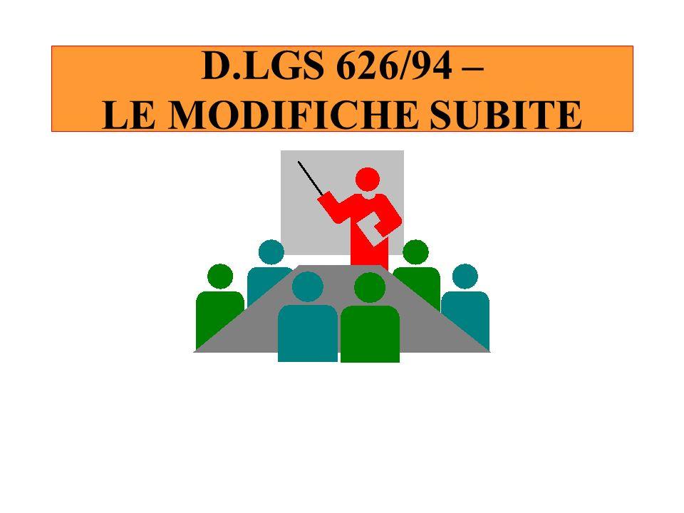 D.LGS 626/94 – LE MODIFICHE SUBITE