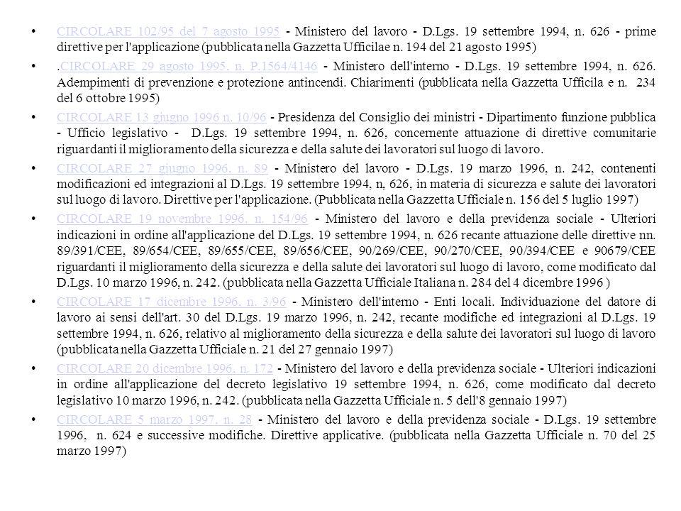 CIRCOLARE 102/95 del 7 agosto 1995 - Ministero del lavoro - D.Lgs. 19 settembre 1994, n. 626 - prime direttive per l'applicazione (pubblicata nella Ga