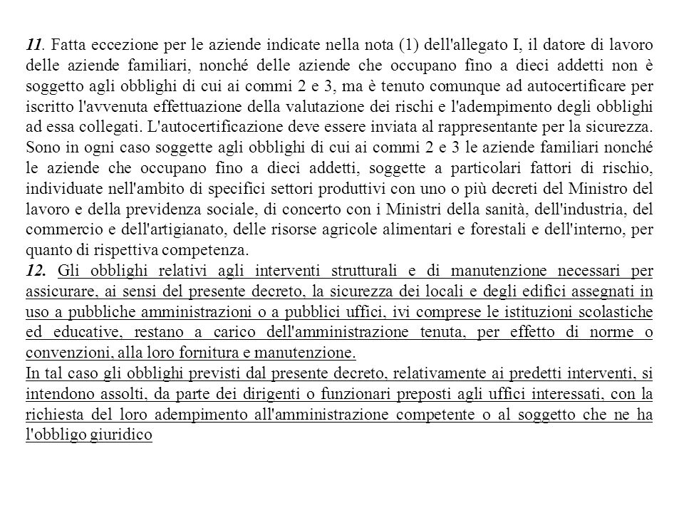 11. Fatta eccezione per le aziende indicate nella nota (1) dell'allegato I, il datore di lavoro delle aziende familiari, nonché delle aziende che occu