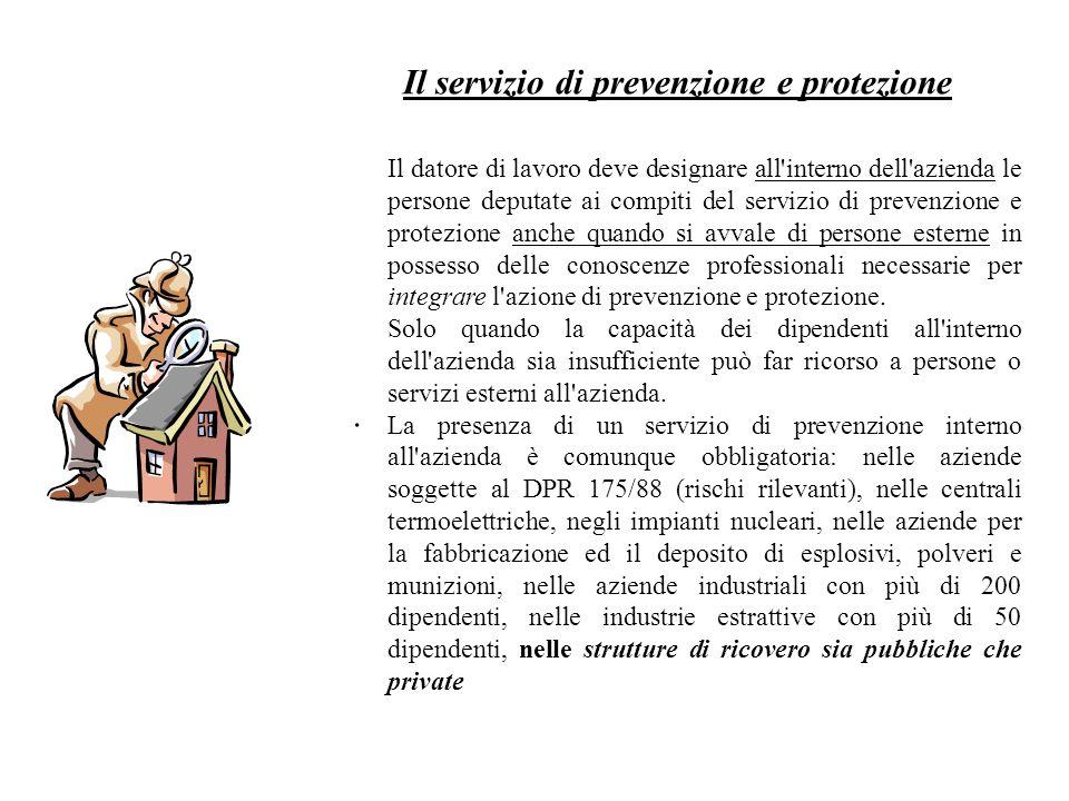 . Il servizio di prevenzione e protezione Il datore di lavoro deve designare all'interno dell'azienda le persone deputate ai compiti del servizio di p