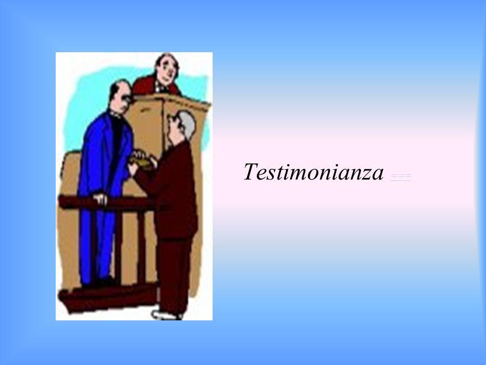 Testimonianza === ===
