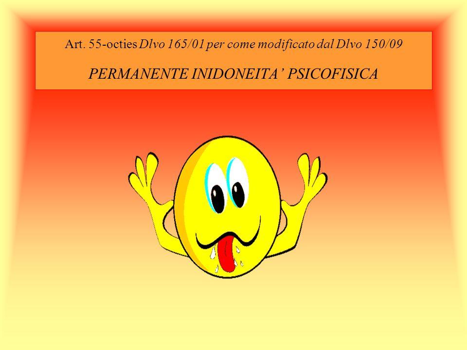 Art. 55-octies Dlvo 165/01 per come modificato dal Dlvo 150/09 PERMANENTE INIDONEITA PSICOFISICA