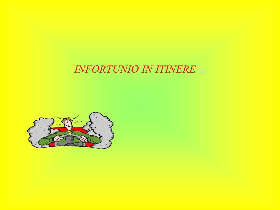 INFORTUNIO IN ITINERE xxx xxx