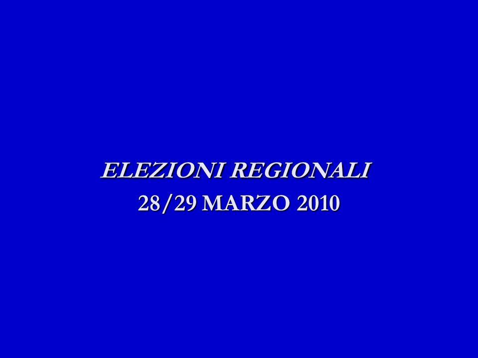 ELEZIONI REGIONALI 28/29 MARZO 2010