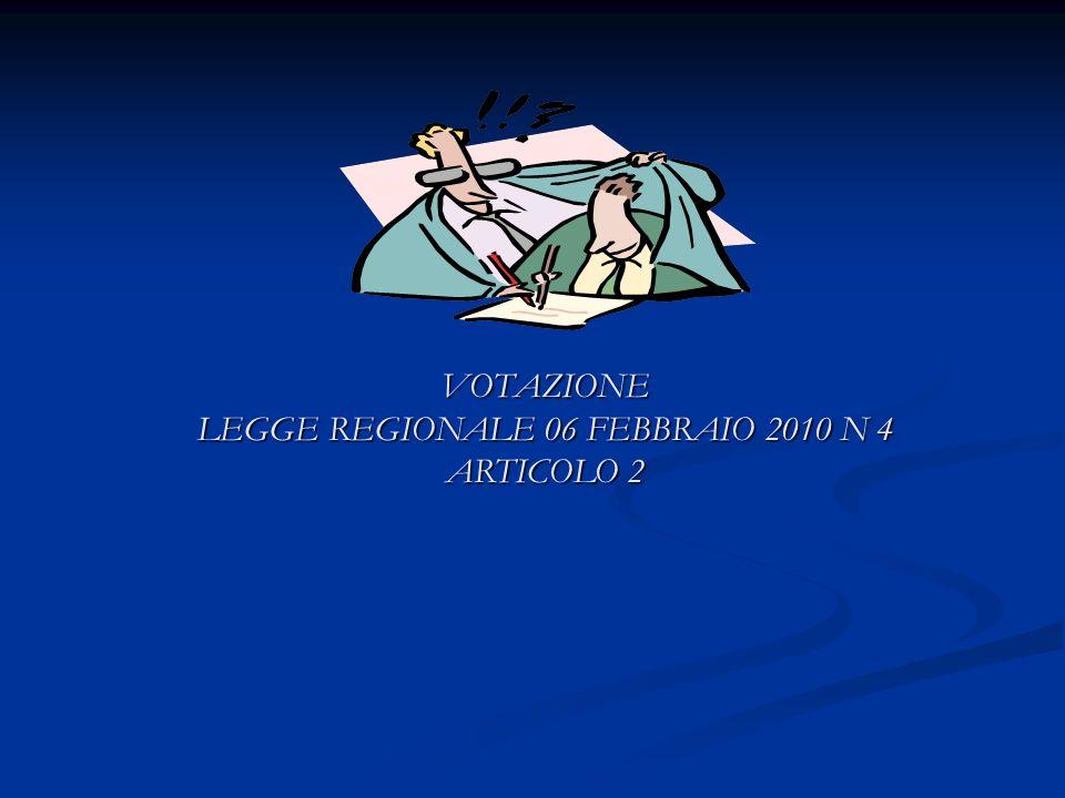 VOTAZIONE LEGGE REGIONALE 06 FEBBRAIO 2010 N 4 ARTICOLO 2