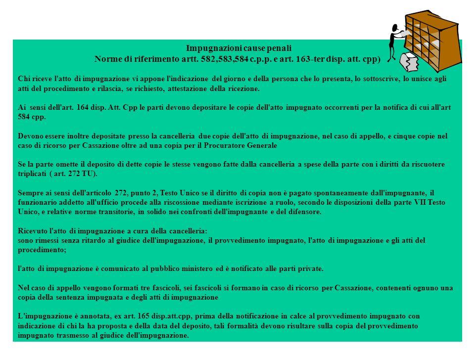 Impugnazioni cause penali Norme di riferimento artt. 582,583,584 c.p.p. e art. 163-ter disp. att. cpp) Chi riceve l'atto di impugnazione vi appone l'i