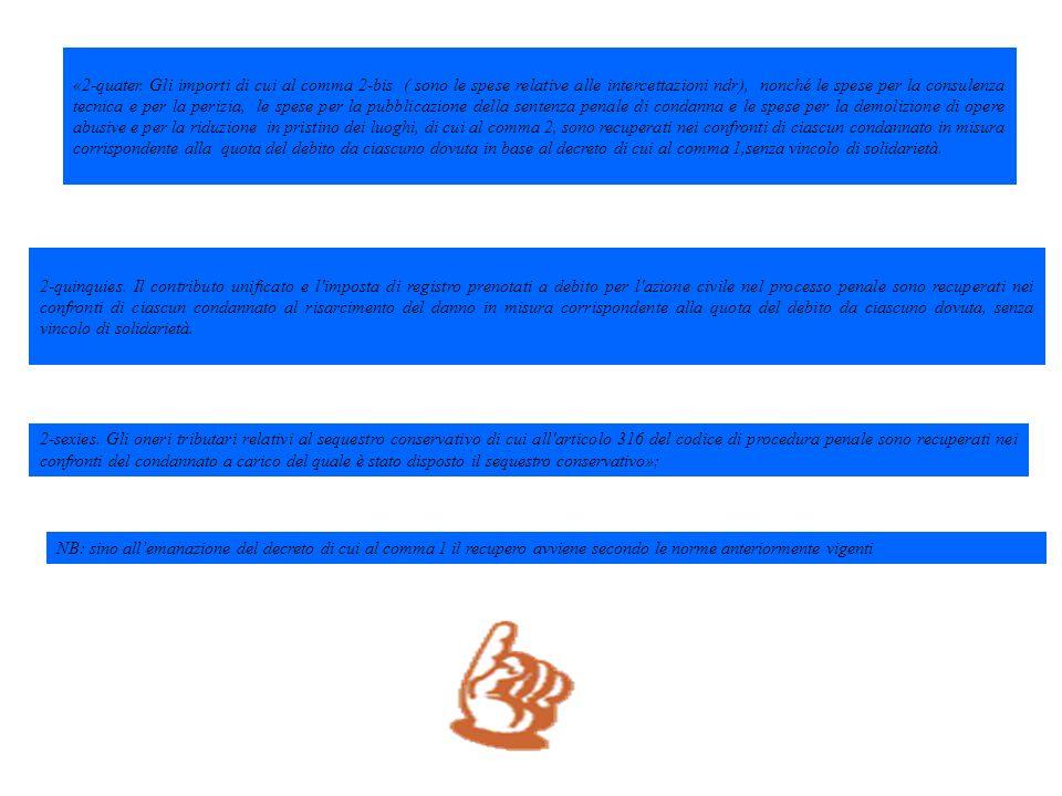(X) Spese Processuali ufficio competente al recupero -1 Articolo 208 T.U prima della legge 64/09 Se non diversamente stabilito in modo espresso, ai fini delle norme che seguono e di quelle cui si rinvia, lufficio incaricato della gestione delle attività connesse alla riscossione è quello presso il magistrato, diverso dalla corte di cassazione, il cui provvedimento è passato in giudicato o presso il magistrato il cui provvedimento e divenuto definitivo