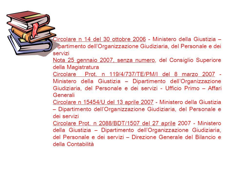 Circolare n 14 del 30 ottobre 2006 - Ministero della Giustizia – Dipartimento dellOrganizzazione Giudiziaria, del Personale e dei servizi Nota 25 genn