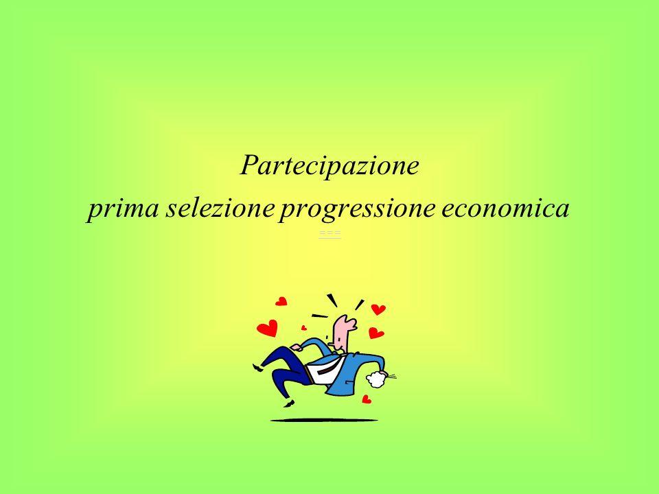 Partecipazione prima selezione progressione economica ===