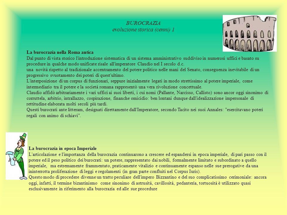 BUROCRAZIA evoluzione storica (cenni) 1 La burocrazia nella Roma antica Dal punto di vista storico l'introduzione sistematica di un sistema amministra