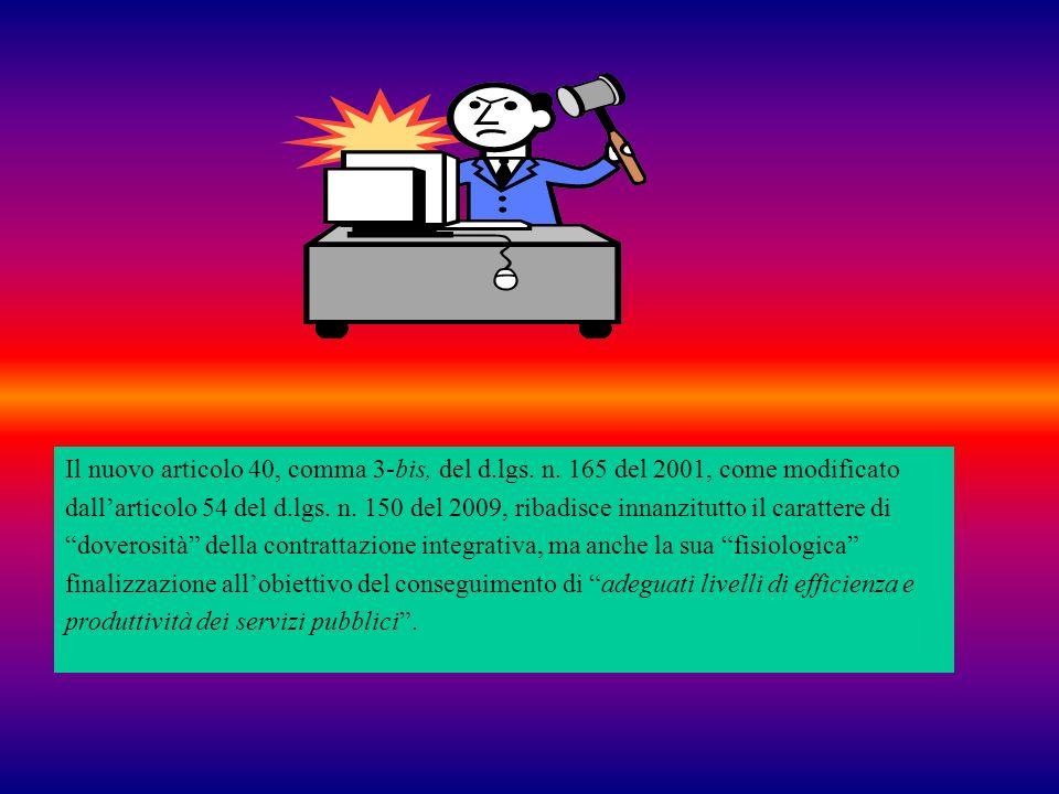 Il nuovo articolo 40, comma 3-bis, del d.lgs. n. 165 del 2001, come modificato dallarticolo 54 del d.lgs. n. 150 del 2009, ribadisce innanzitutto il c