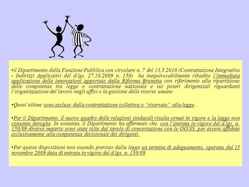 il Dipartimento della Funzione Pubblica con circolare n. 7 del 13.5.2010 (Contrattazione Integrativa - Indirizzi Applicativi del d.lgs. 27.10.2009 n.