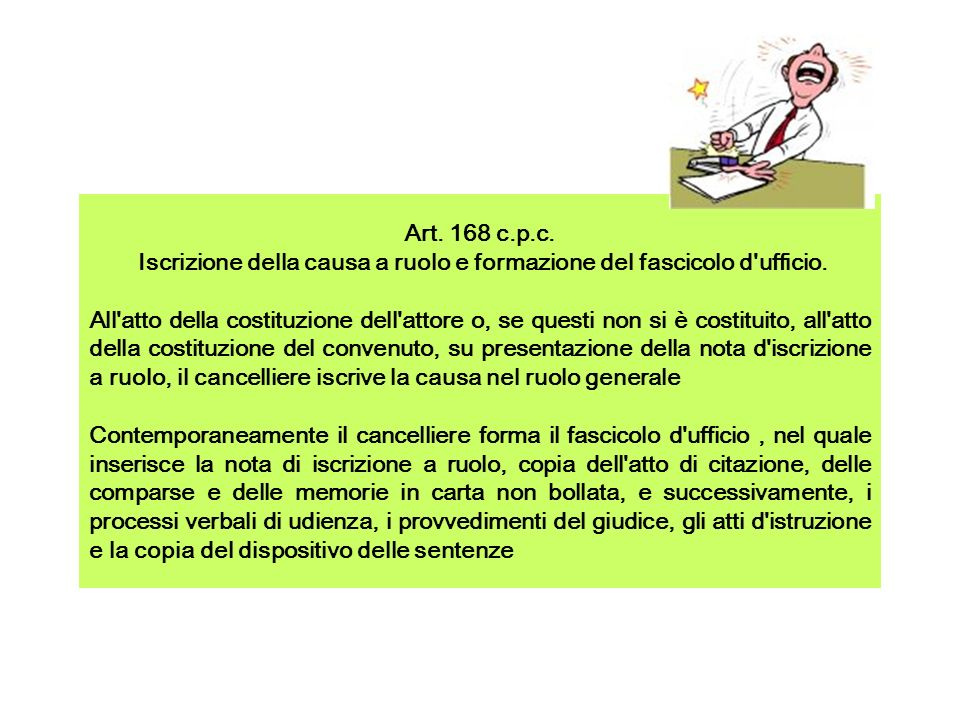 Art.168 c.p.c. Iscrizione della causa a ruolo e formazione del fascicolo d ufficio.