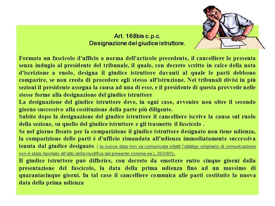 Art.168bis c.p.c. Designazione del giudice istruttore.