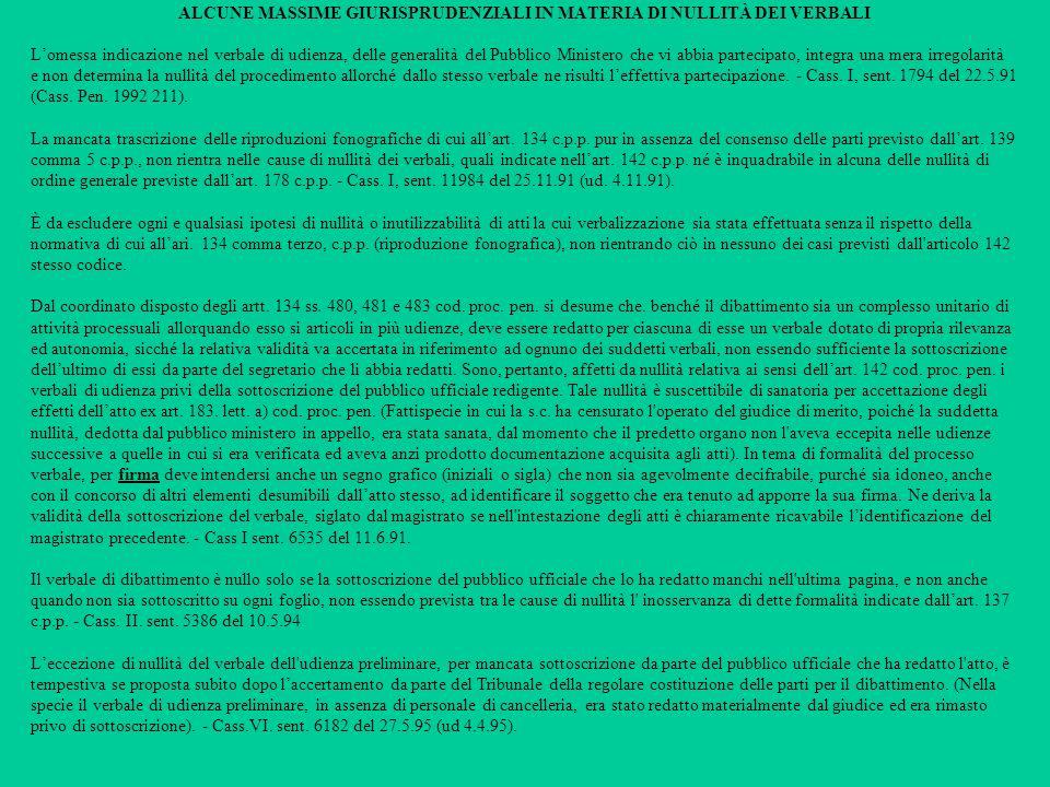 ALCUNE MASSIME GIURISPRUDENZIALI IN MATERIA DI NULLITÀ DEI VERBALI Lomessa indicazione nel verbale di udienza, delle generalità del Pubblico Ministero