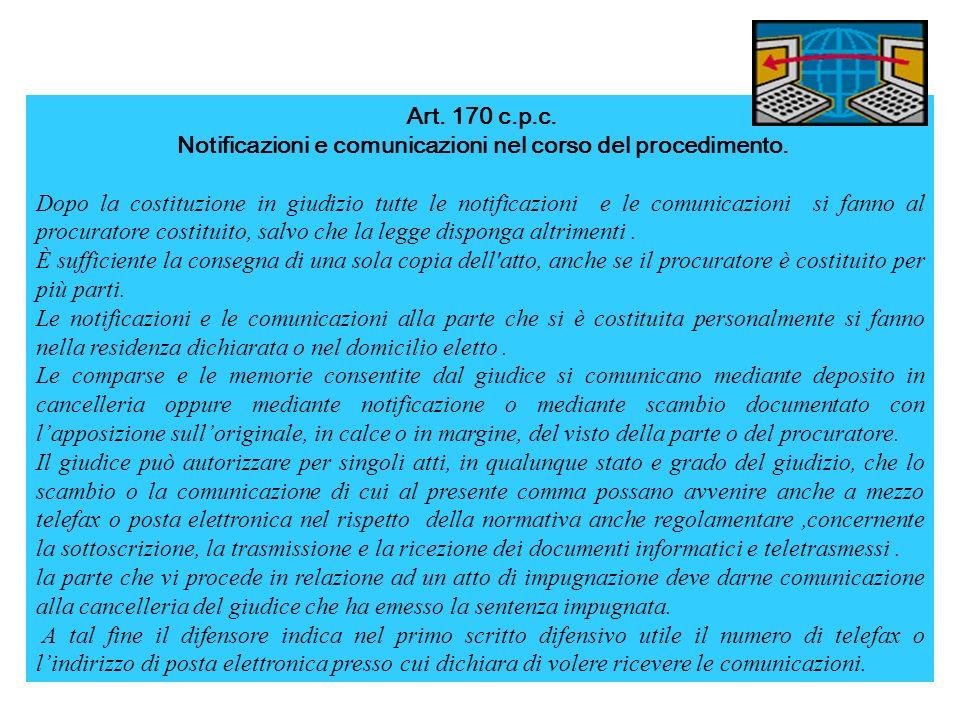 Art. 170 c.p.c. Notificazioni e comunicazioni nel corso del procedimento. Dopo la costituzione in giudizio tutte le notificazioni e le comunicazioni s