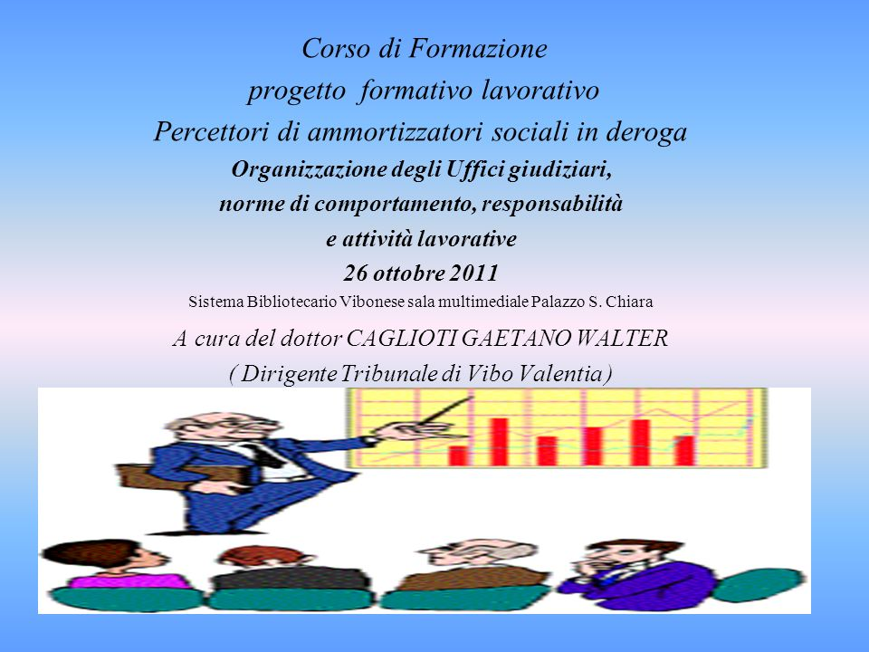 Corso di Formazione progetto formativo lavorativo Percettori di ammortizzatori sociali in deroga Organizzazione degli Uffici giudiziari, norme di comp