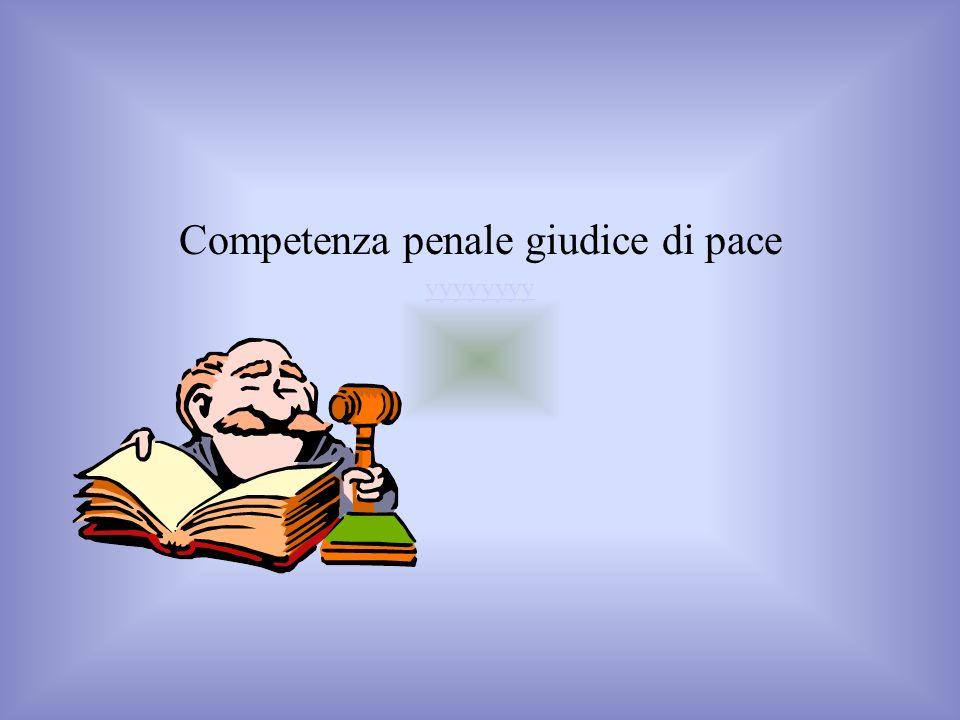 Competenza penale giudice di pace yyyyyyyy