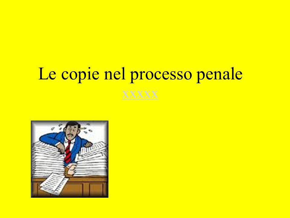 Le copie nel processo penale xxxxx xxxxx