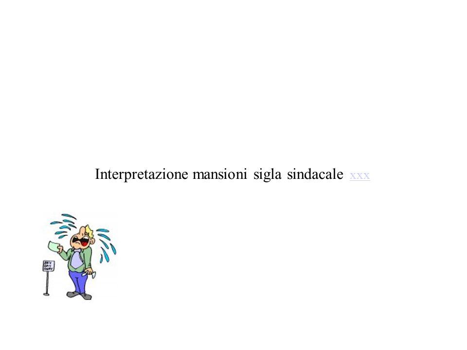 Interpretazione mansioni sigla sindacale xxx xxx