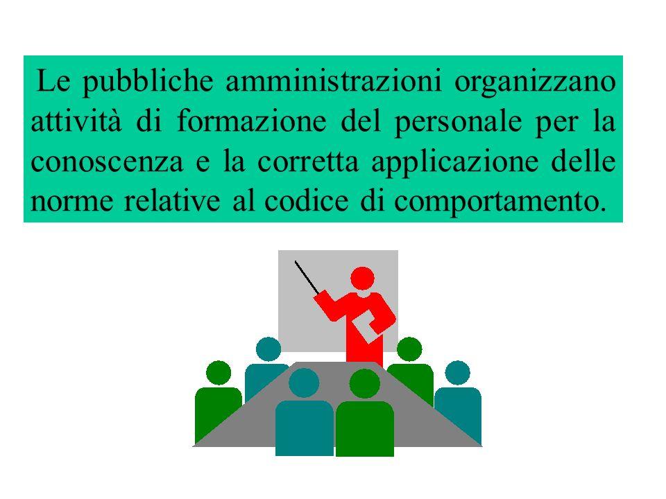 Le pubbliche amministrazioni organizzano attività di formazione del personale per la conoscenza e la corretta applicazione delle norme relative al cod