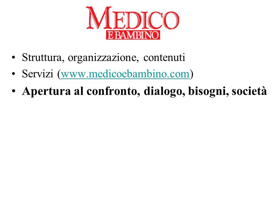 Struttura, organizzazione, contenuti Servizi (www.medicoebambino.com)www.medicoebambino.com Apertura al confronto, dialogo, bisogni, società