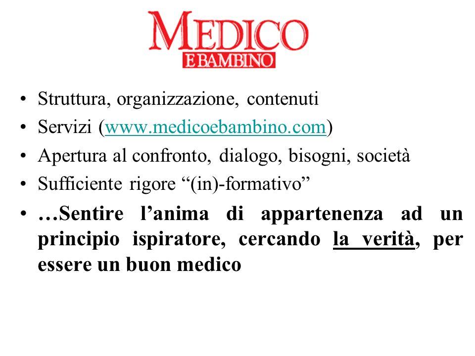 Struttura, organizzazione, contenuti Servizi (www.medicoebambino.com)www.medicoebambino.com Apertura al confronto, dialogo, bisogni, società Sufficien