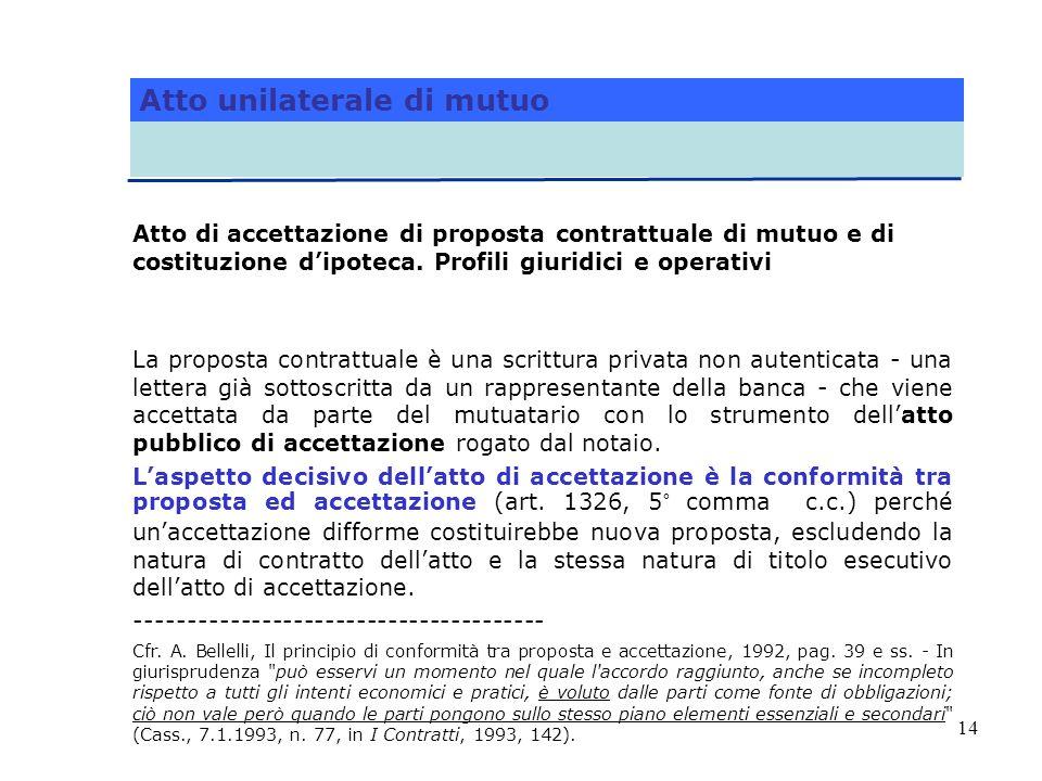 14 Atto di accettazione di proposta contrattuale di mutuo e di costituzione dipoteca. Profili giuridici e operativi La proposta contrattuale è una scr