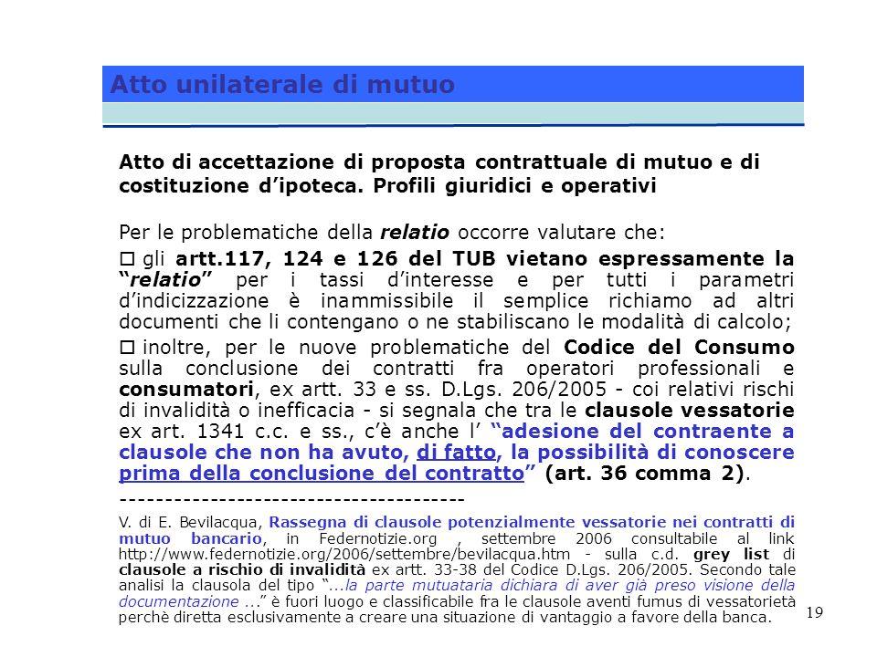19 Atto di accettazione di proposta contrattuale di mutuo e di costituzione dipoteca. Profili giuridici e operativi Per le problematiche della relatio
