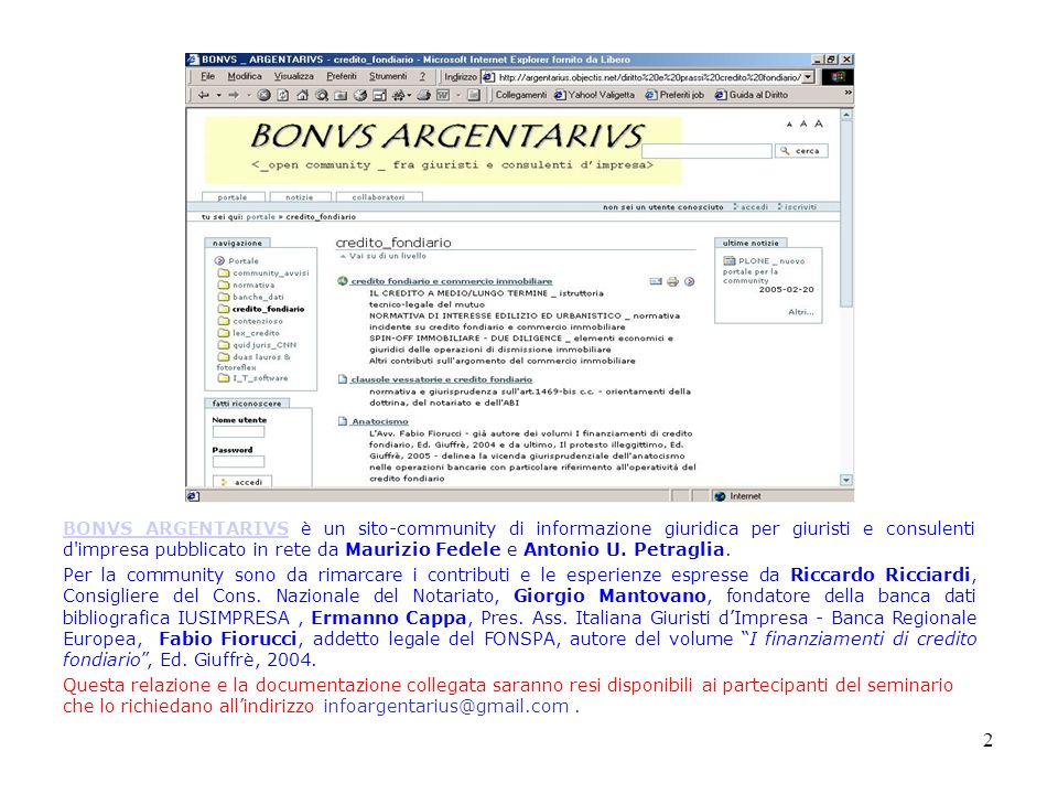 2 BONVS ARGENTARIVSBONVS ARGENTARIVS è un sito-community di informazione giuridica per giuristi e consulenti d'impresa pubblicato in rete da Maurizio