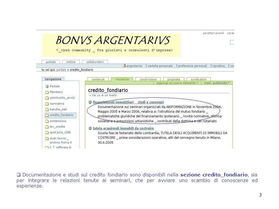 3 Documentazione e studi sul credito fondiario sono disponibili nella sezione credito_fondiario, sia per integrare le relazioni tenute ai seminari, ch