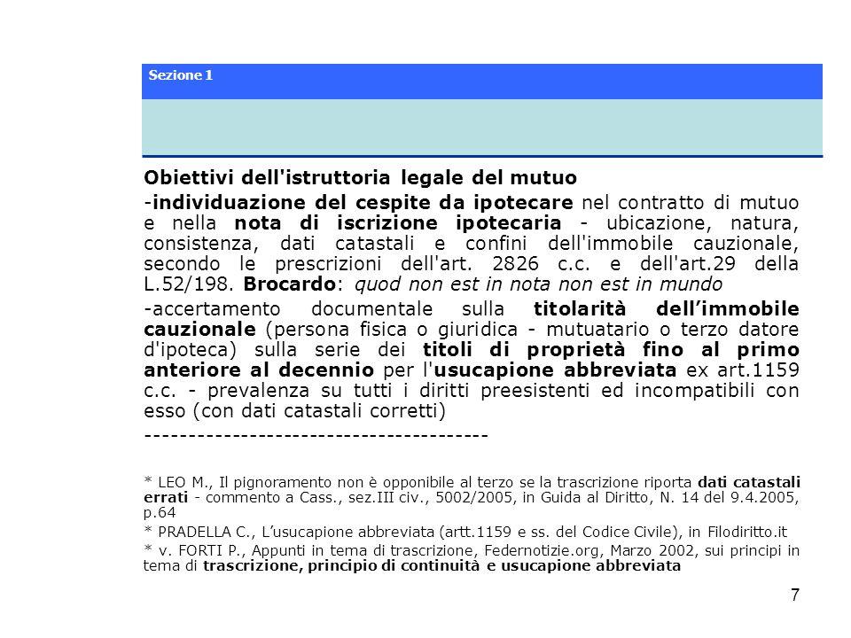 8 Obiettivi dell istruttoria legale del mutuo Listruttoria sulla piena proprietà è chiusa quando sono documentalmente dimostrati o certificati tutti i passaggi di proprietà trascritti per la continuità delle trascrizioni ex art.
