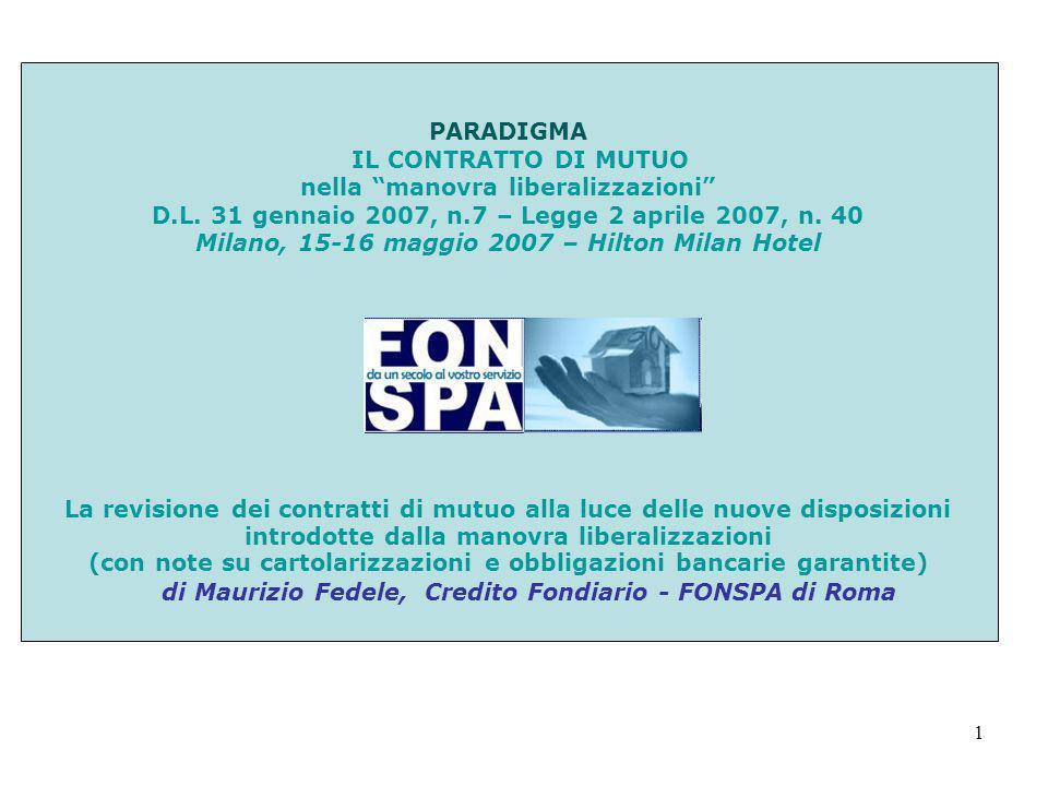 1 PARADIGMA IL CONTRATTO DI MUTUO nella manovra liberalizzazioni D.L. 31 gennaio 2007, n.7 – Legge 2 aprile 2007, n. 40 Milano, 15-16 maggio 2007 – Hi
