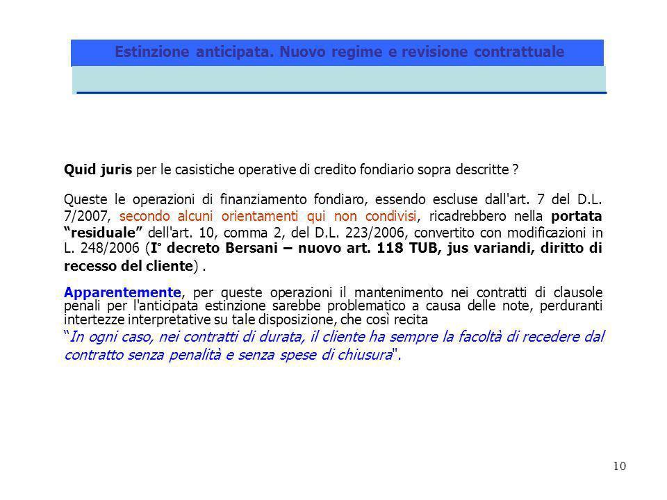 10 Quid juris per le casistiche operative di credito fondiario sopra descritte .